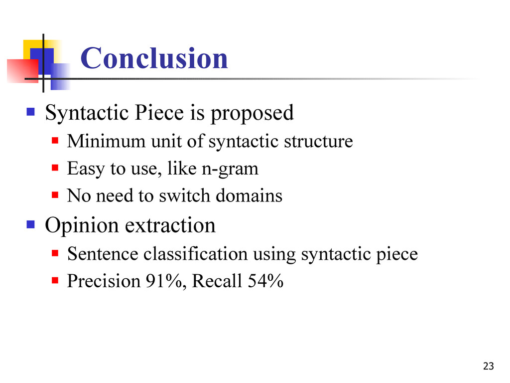 23 Conclusion  Syntactic Piece is proposed  M...