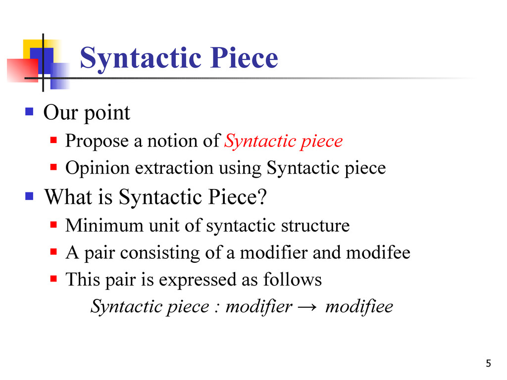 5 Syntactic Piece  Our point  Propose a notio...