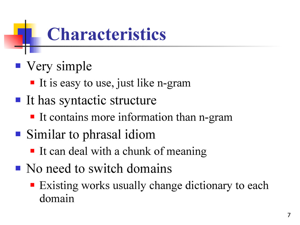 7 Characteristics  Very simple  It is easy to...