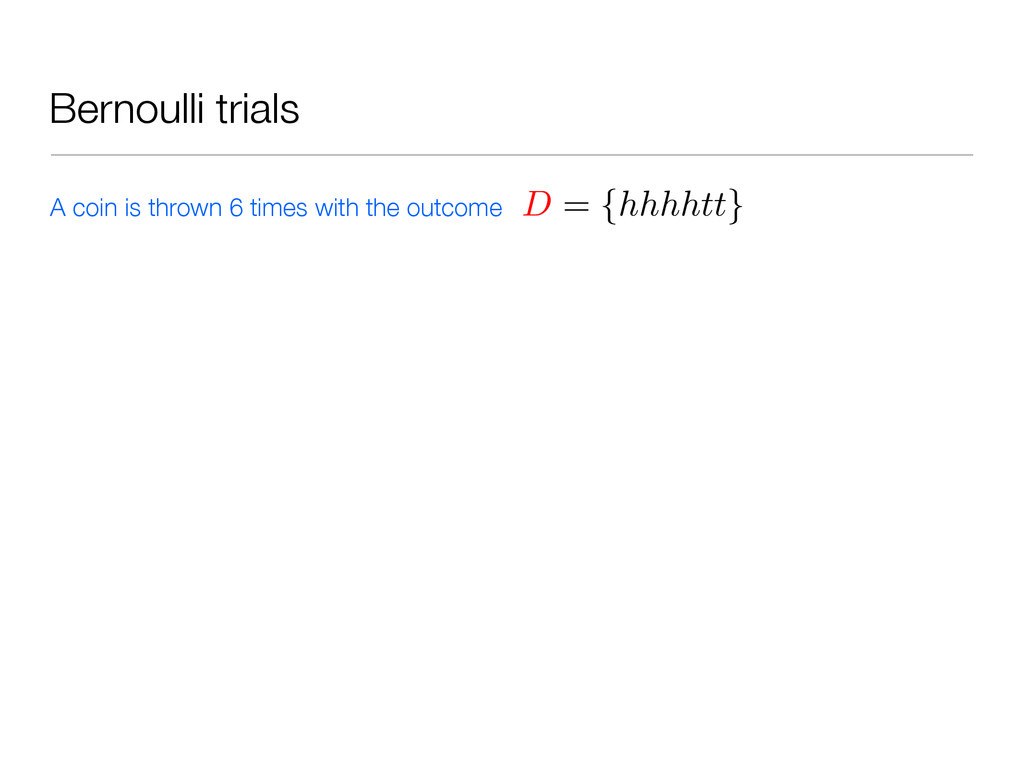 Bernoulli trials A coin is thrown 6 times with ...