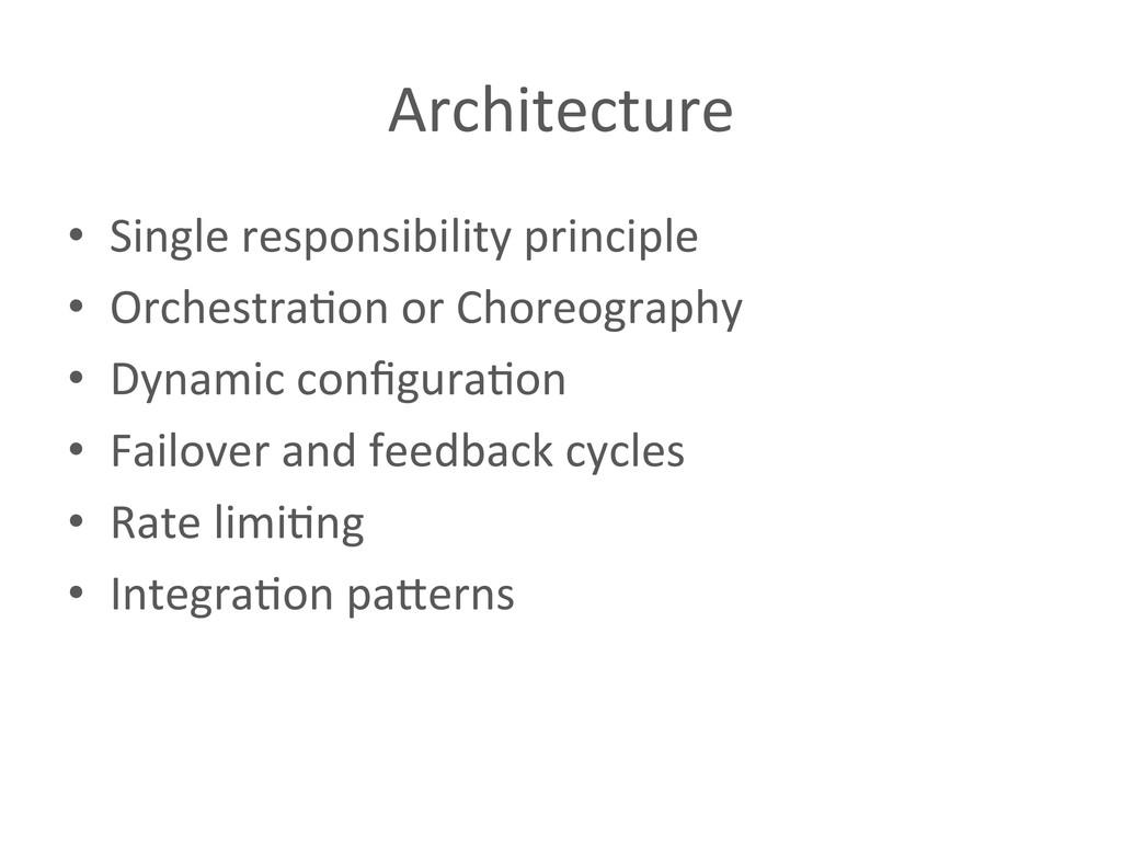 Architecture  • Single responsibility ...