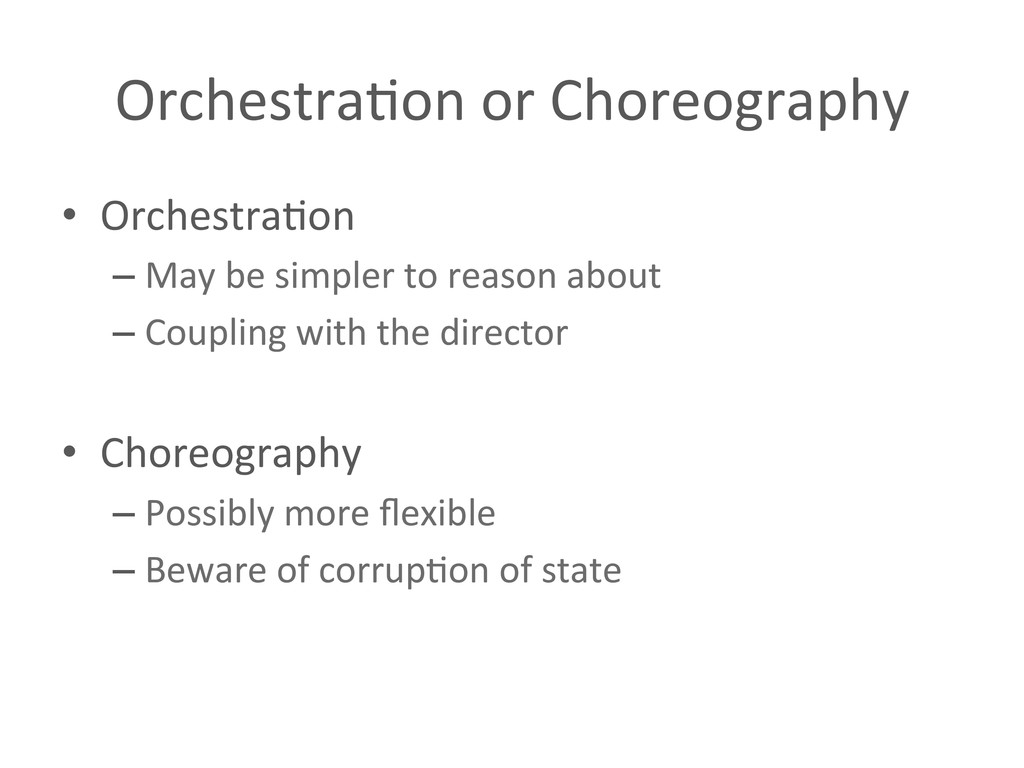 Orchestra%on or Choreography  • Orche...