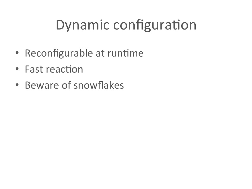 Dynamic configura%on  • Reconfigurable ...