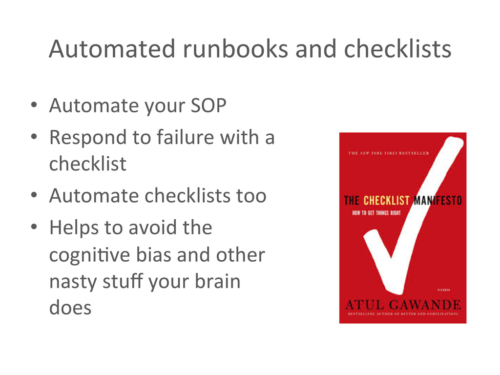 Automated runbooks and checklists  ...