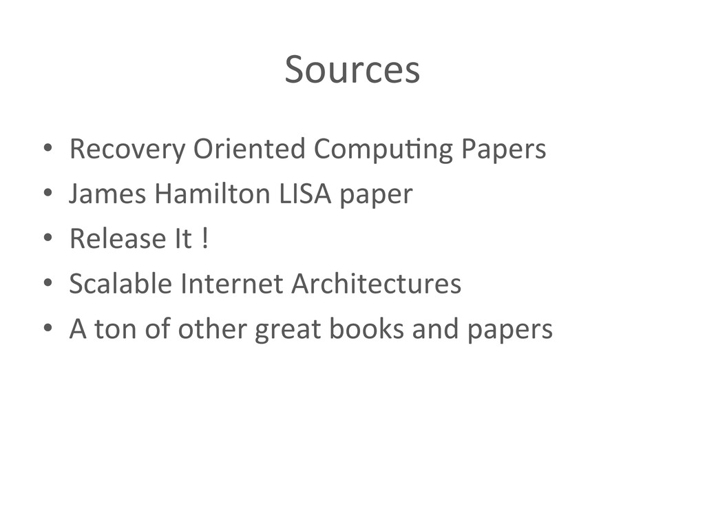 Sources  • Recovery Oriented Compu%ng...