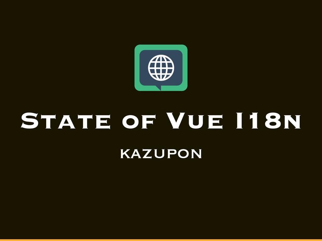 State of Vue I18n kazupon