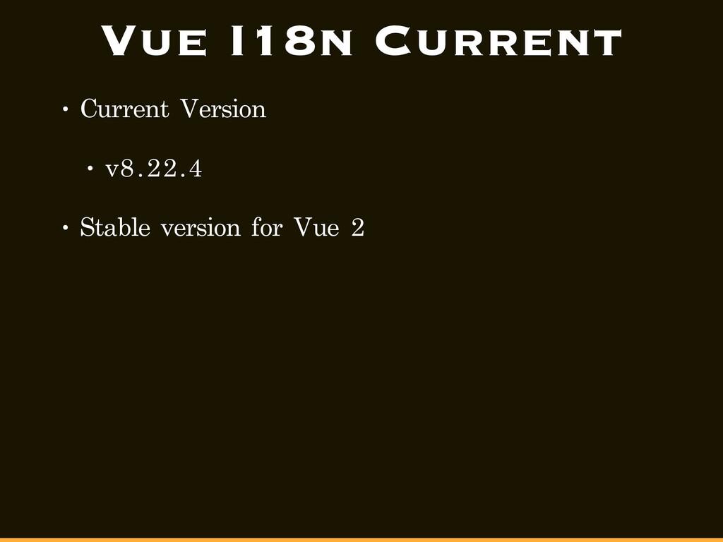 Vue I18n Current • Current Version • v8.22.4 • ...