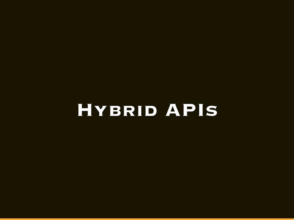 Hybrid APIs