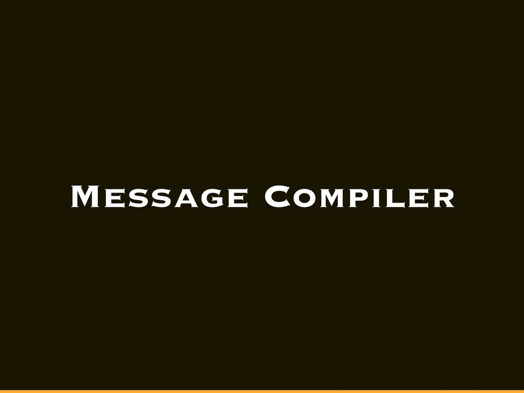 Message Compiler