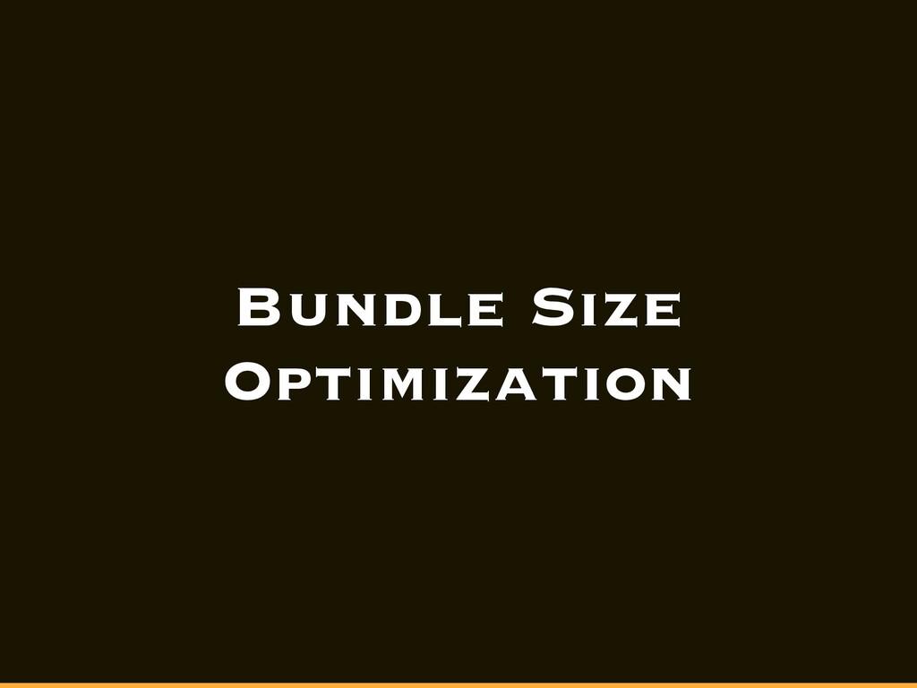 Bundle Size Optimization