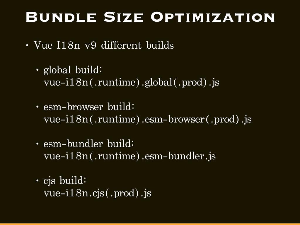 Bundle Size Optimization • Vue I18n v9 differen...