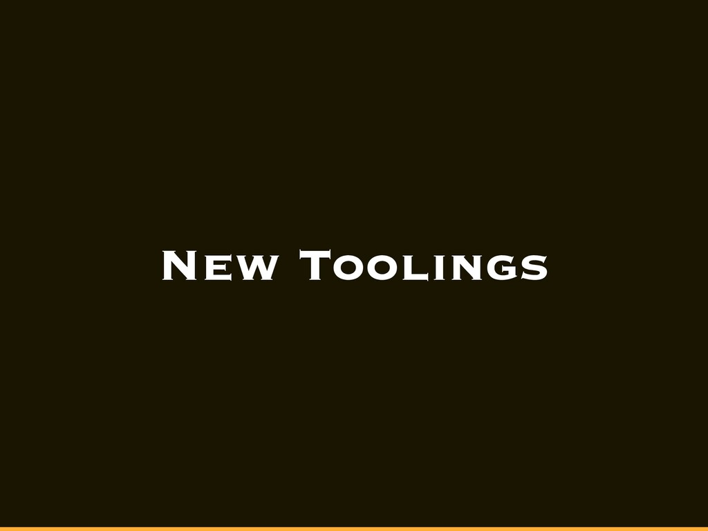 New Toolings