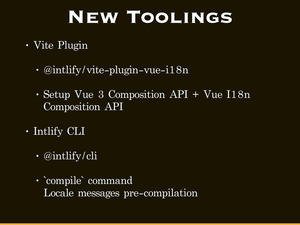 New Toolings • Vite Plugin • @intlify/vite-plug...