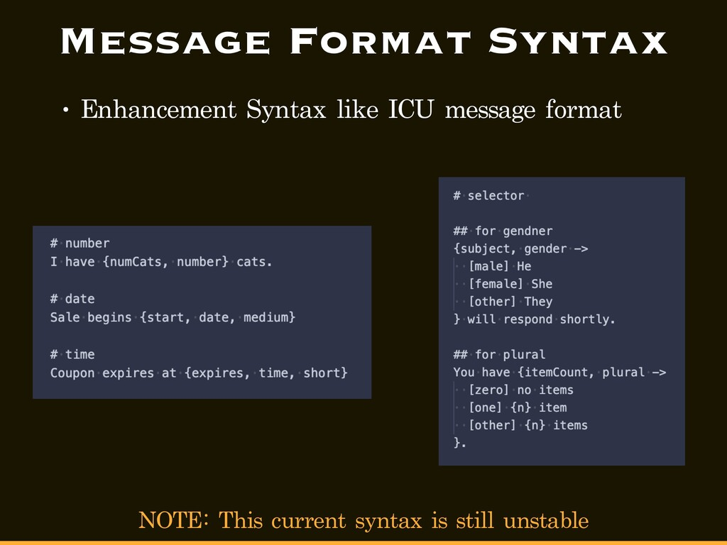 Message Format Syntax • Enhancement Syntax like...