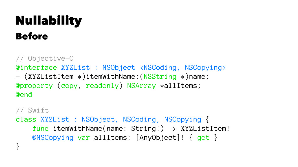 Nullability Before // Objective-C @interface XY...