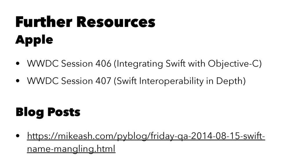 Further Resources Apple • WWDC Session 406 (Int...