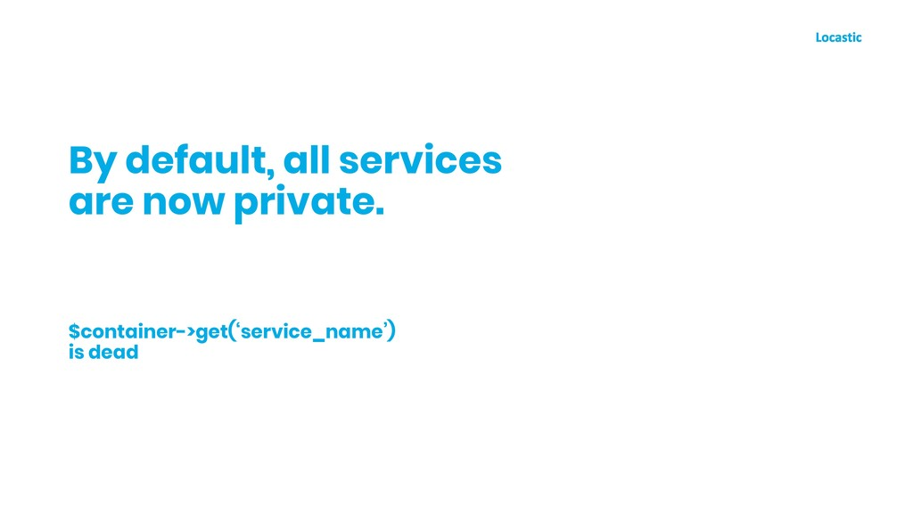 By default, all services are now private. $cont...