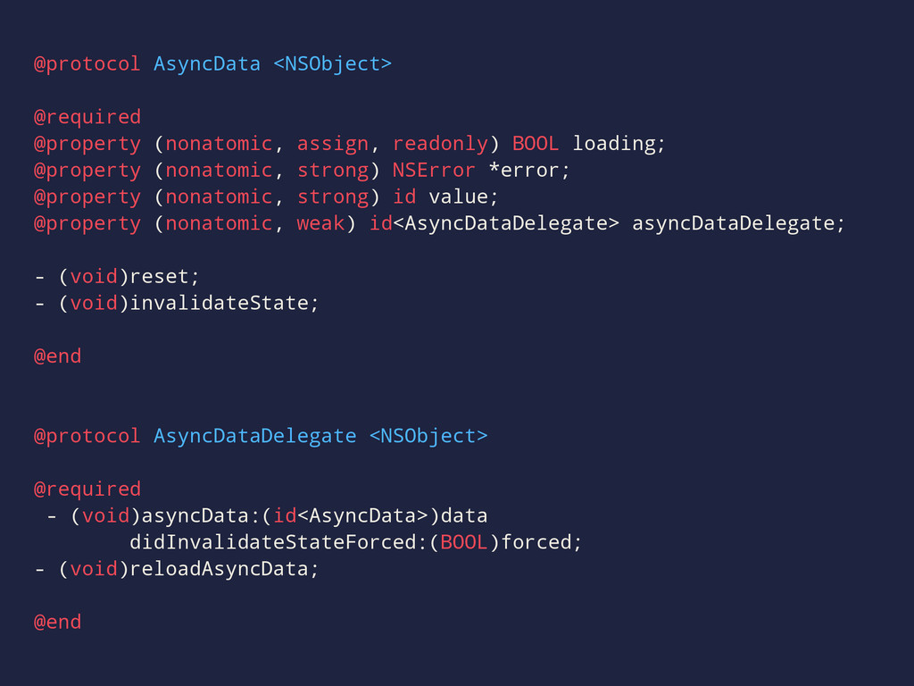 @protocol AsyncData <NSObject> @required @prope...