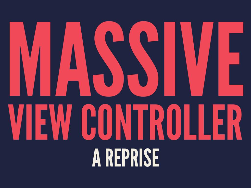 MASSIVE VIEW CONTROLLER A REPRISE