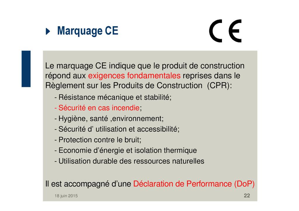 Marquage CE Le marquage CE indique que le produ...