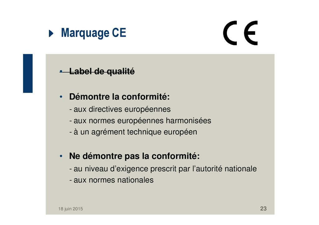 Marquage CE • Label de qualité • Démontre la co...