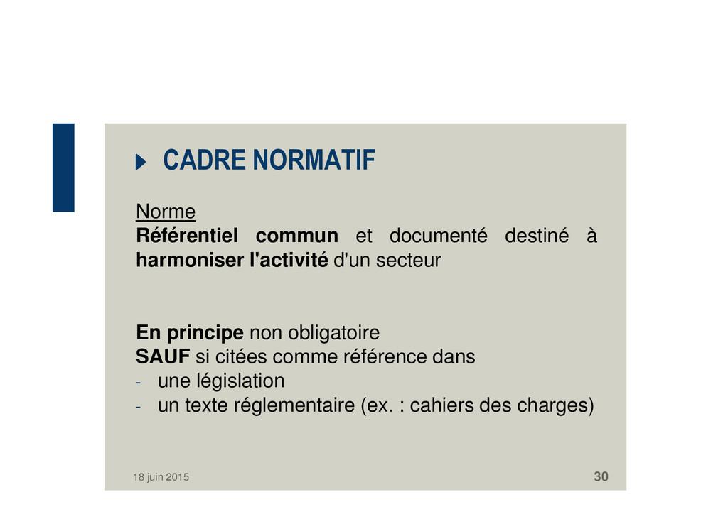 CADRE NORMATIF Norme Référentiel commun et docu...