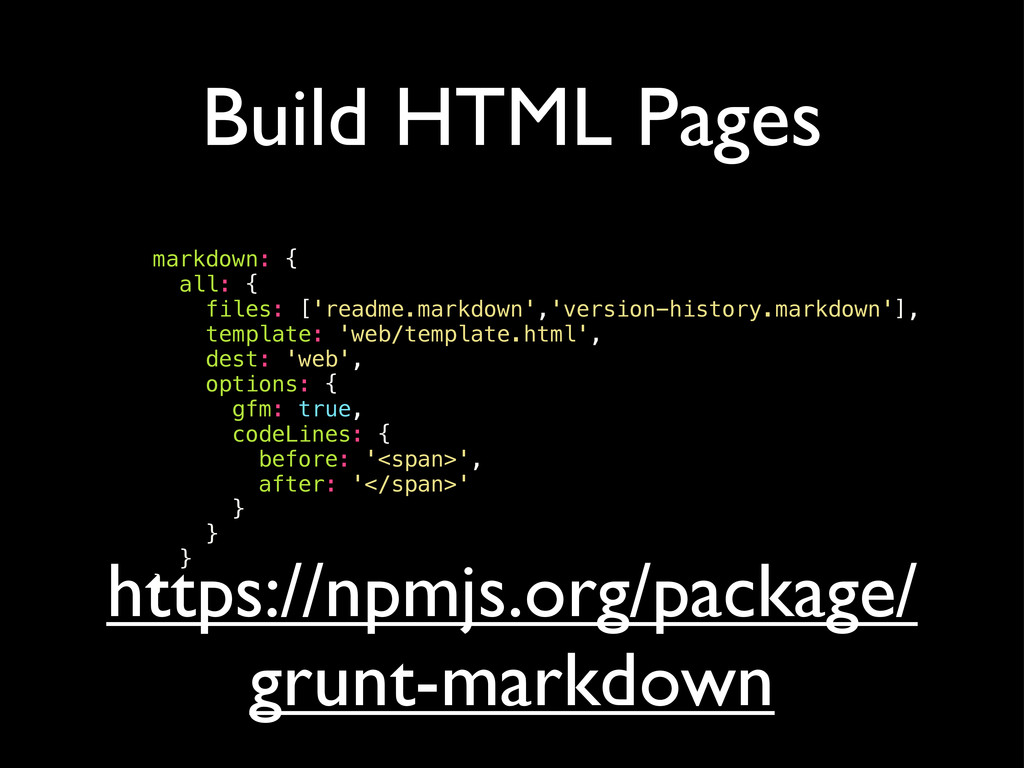 Build HTML Pages markdown: { all: { files: ['re...