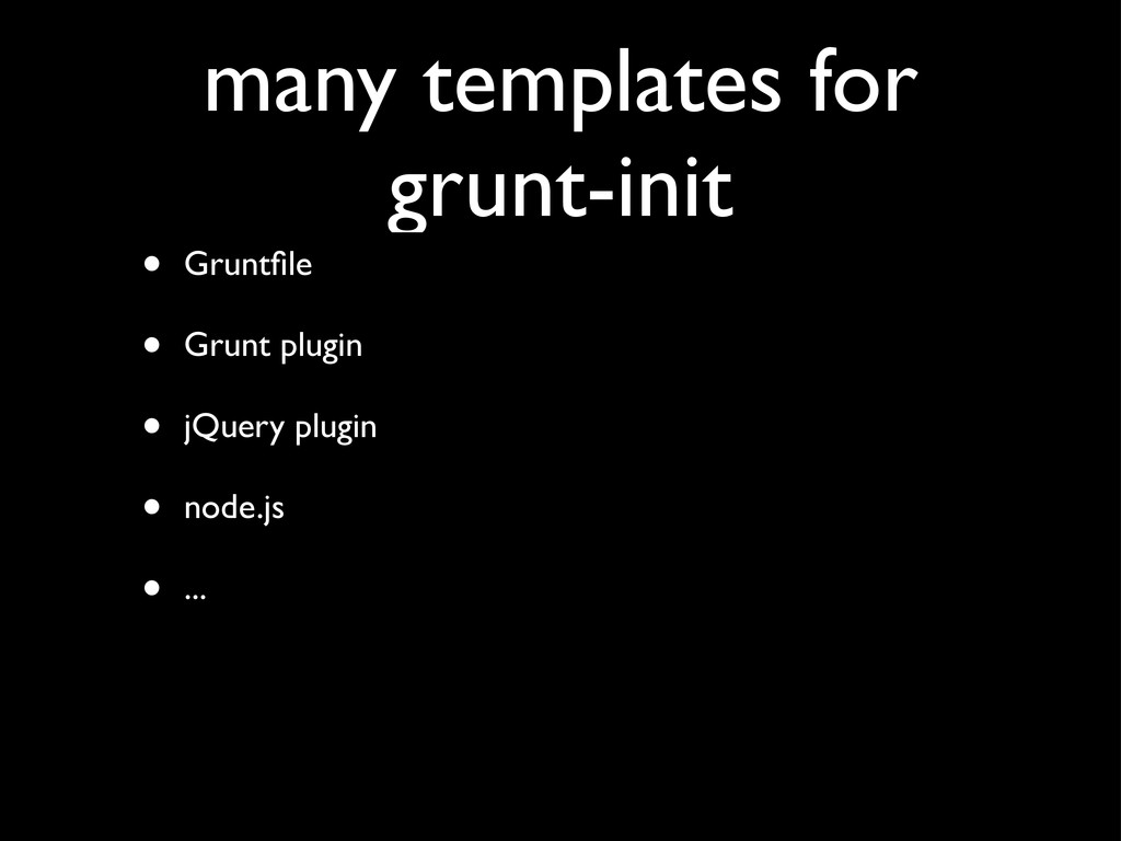 many templates for grunt-init • Gruntfile • Grun...