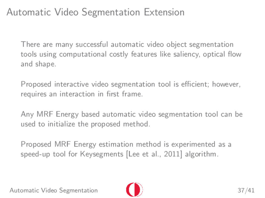 Automatic Video Segmentation Extension There ar...