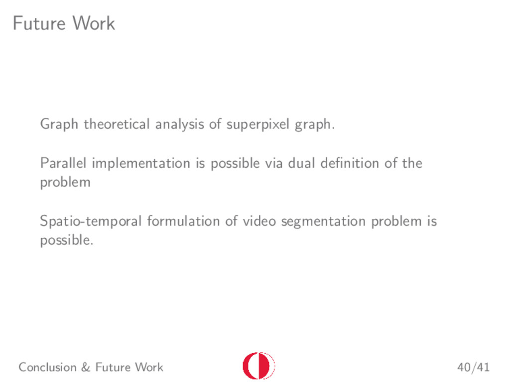 Future Work Graph theoretical analysis of super...