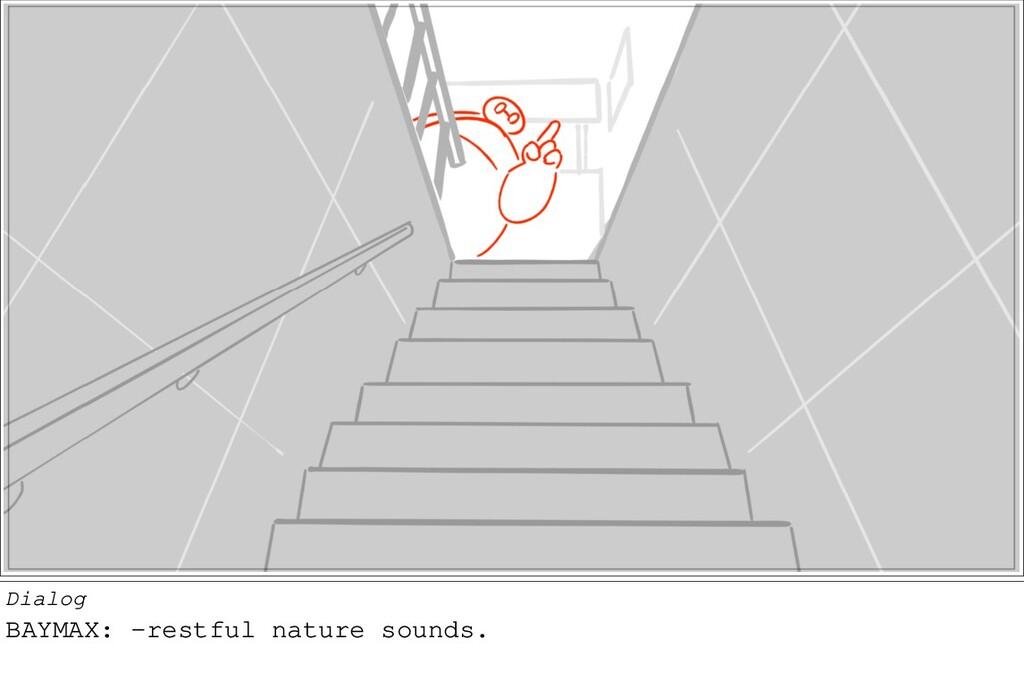 Dialog BAYMAX: -restful nature sounds.