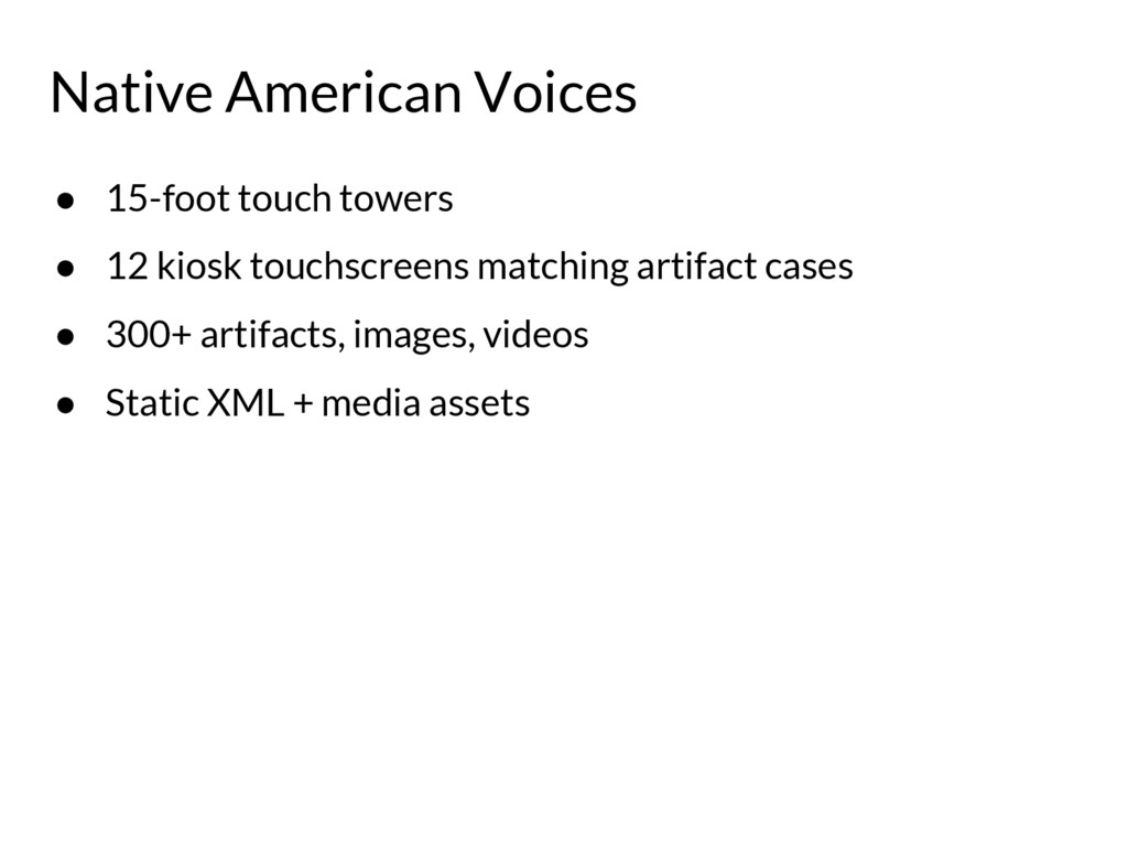 Native American Voices ● 15-foot touch towers ●...