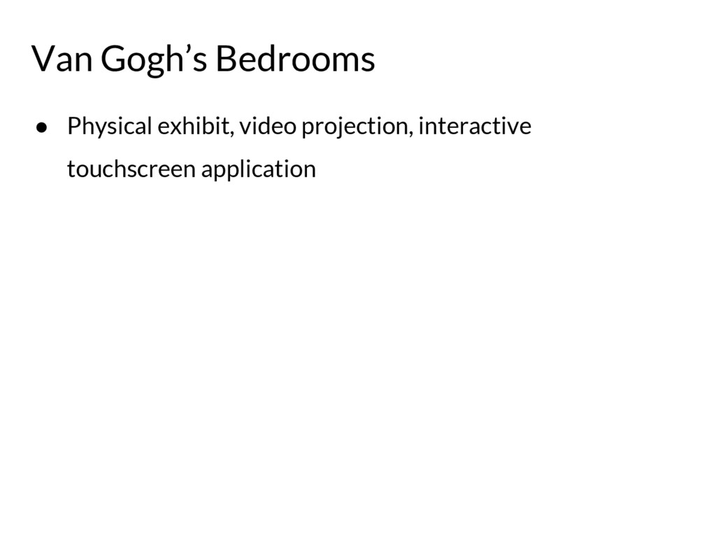 ● Physical exhibit, video projection, interacti...
