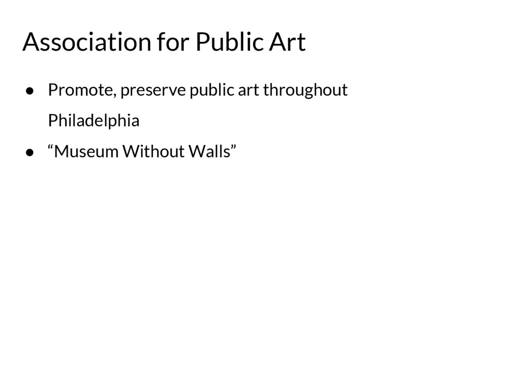 ● Promote, preserve public art throughout Phila...
