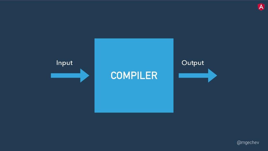 @mgechev COMPILER Input Output