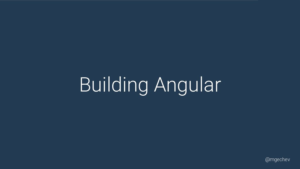 @mgechev Building Angular