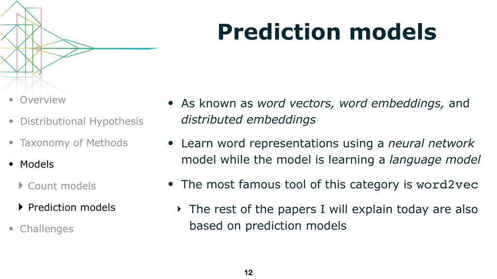 Prediction models • As known as word vectors, w...