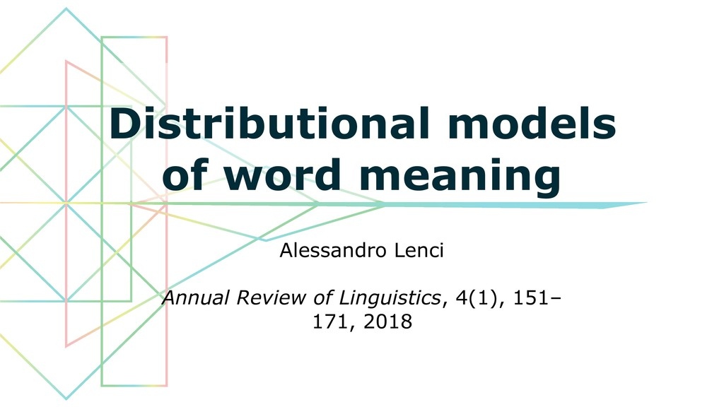 Distributional models of word meaning Alessandr...