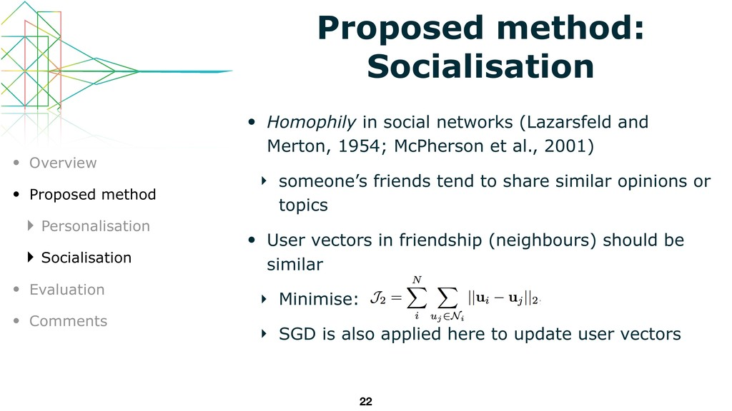 Proposed method: Socialisation • Homophily in s...