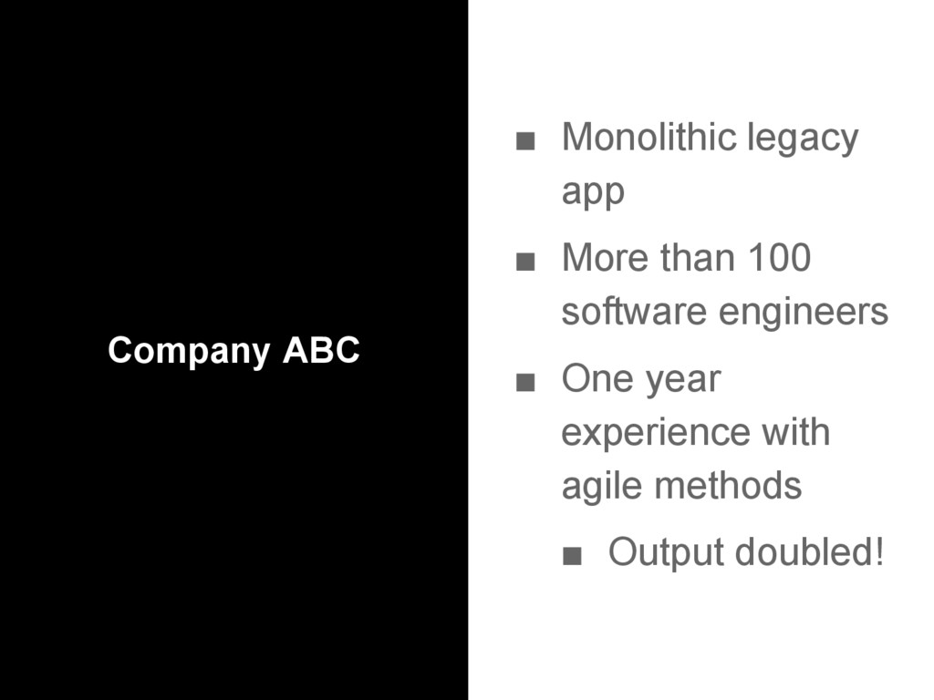 Company ABC ■ Monolithic legacy app ■ More than...