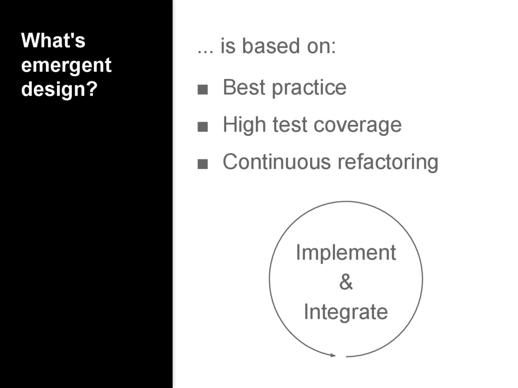 What's emergent design? ... is based on: ■ Best...