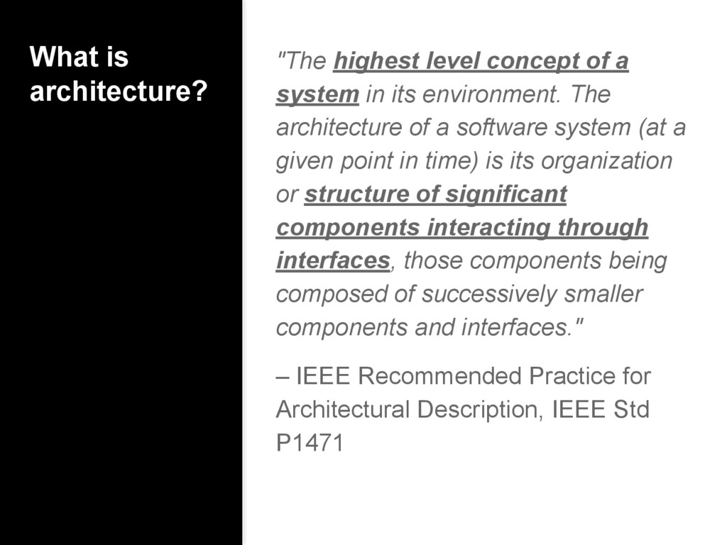 """What is architecture? """"The highest level concep..."""