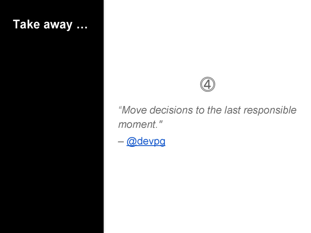 """Take away … ⓸ """"Move decisions to the last respo..."""
