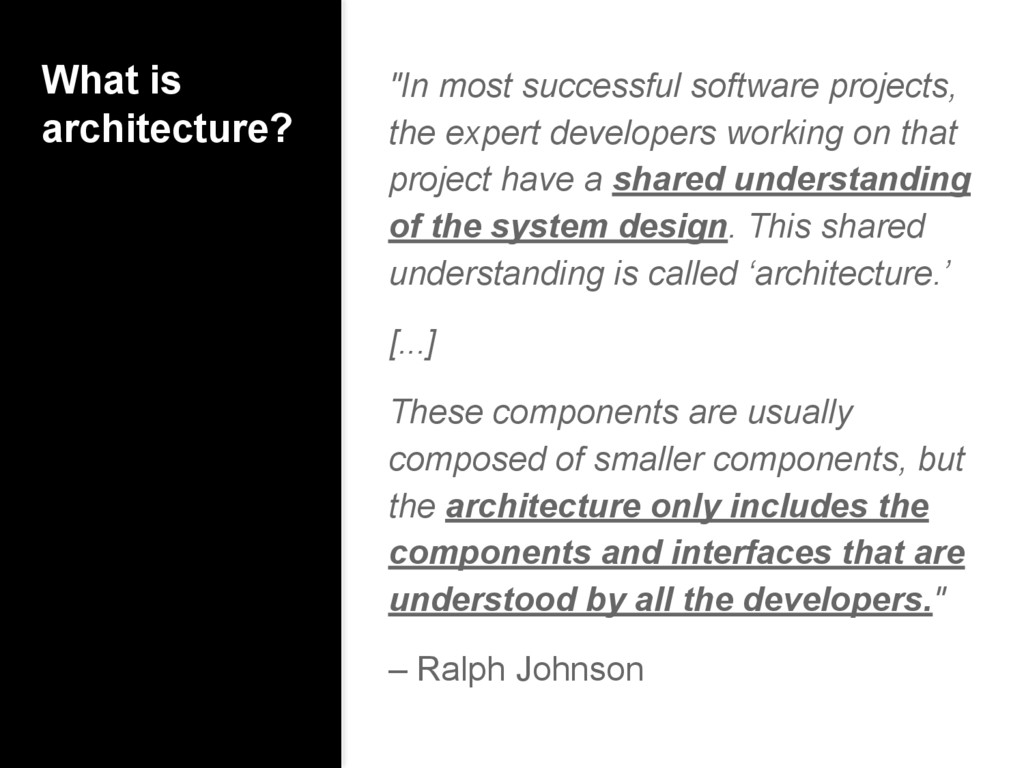 """What is architecture? """"In most successful softw..."""