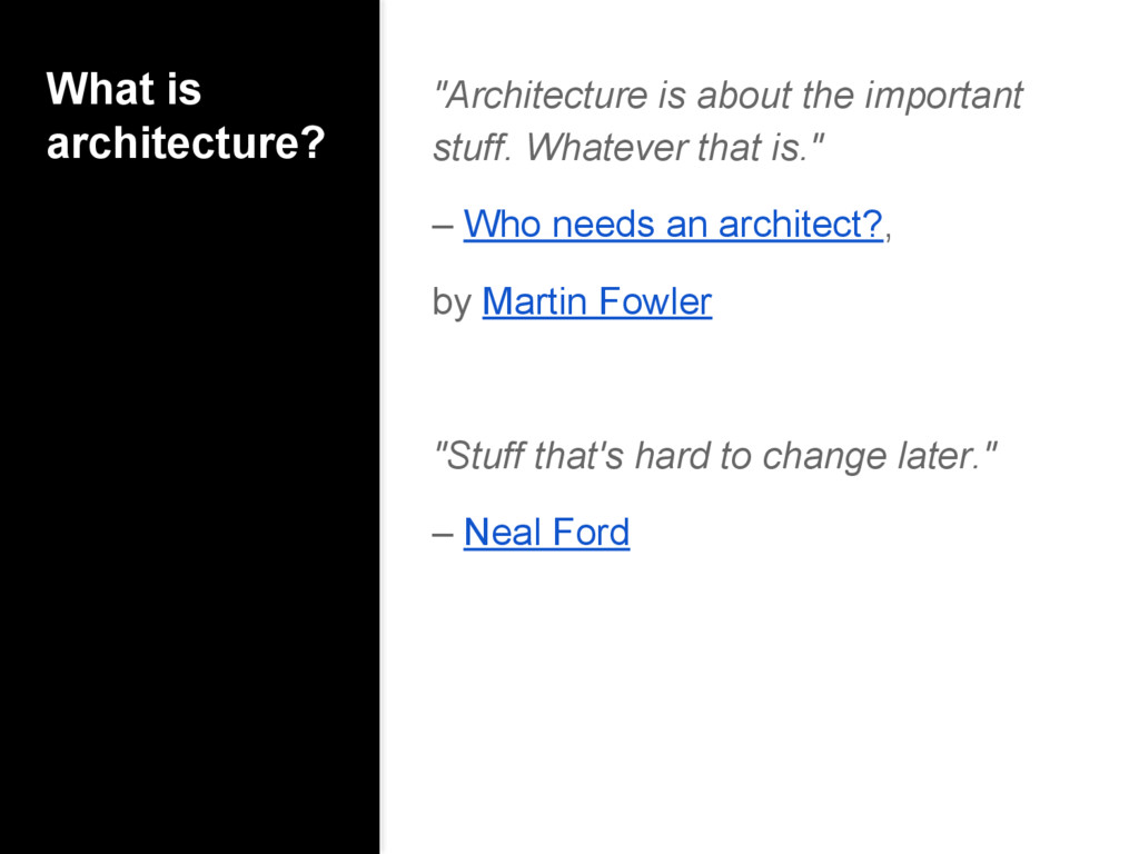 """""""Architecture is about the important stuff. Wha..."""