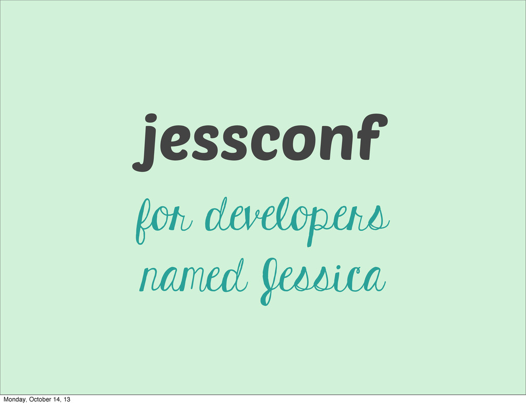 jessconf for developers named Jessica Monday, O...