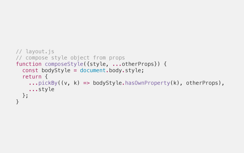 // layout.js // compose style object from props...