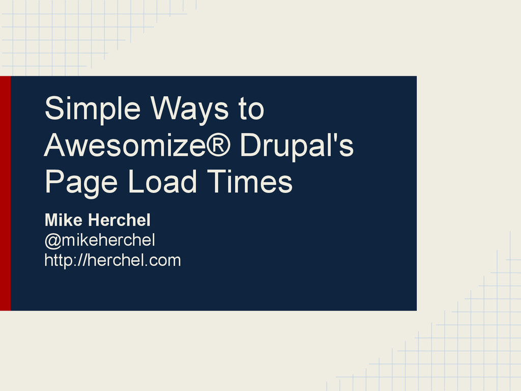 Simple Ways to Awesomize® Drupal's Page Load Ti...