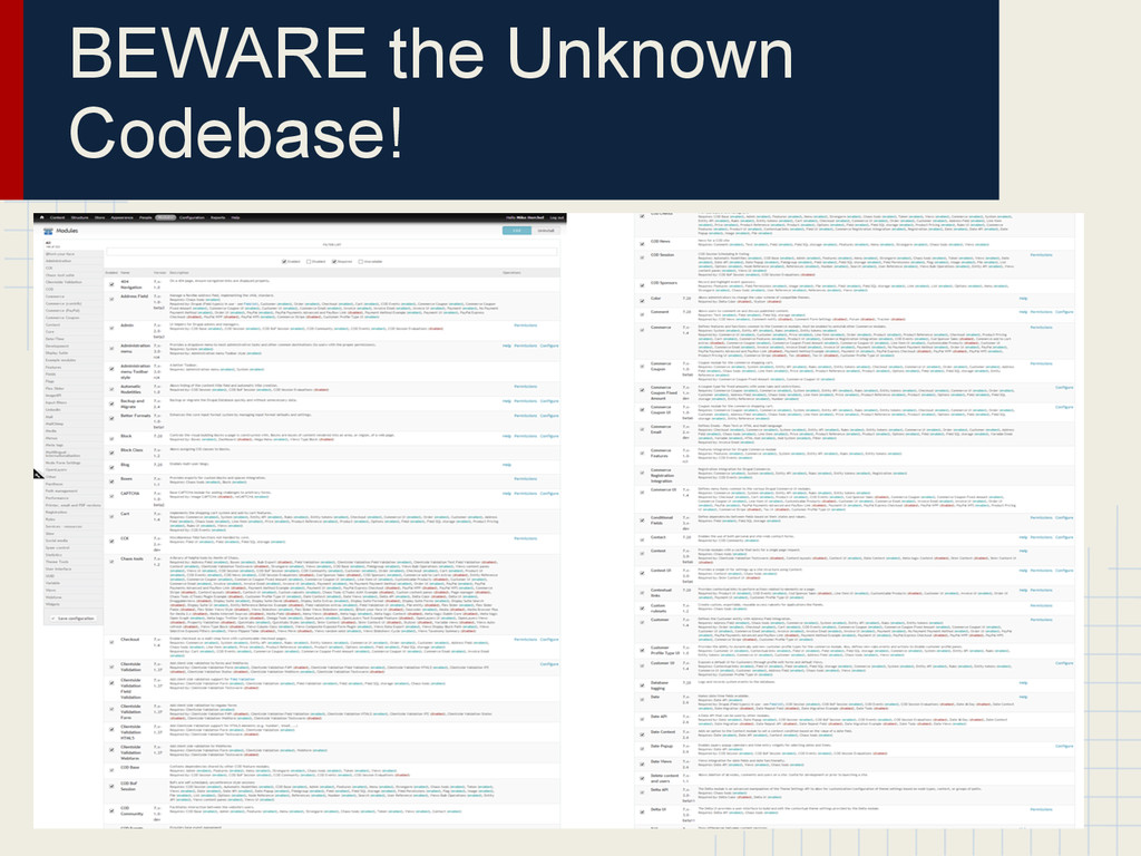 BEWARE the Unknown Codebase!