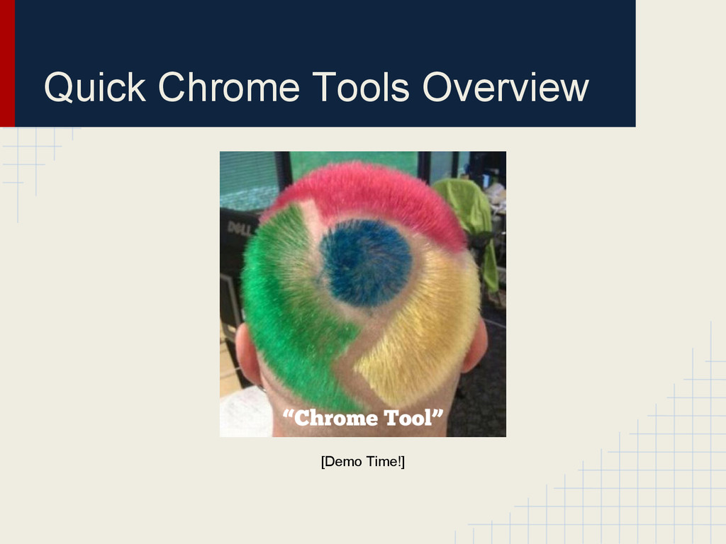 Quick Chrome Tools Overview [Demo Time!]